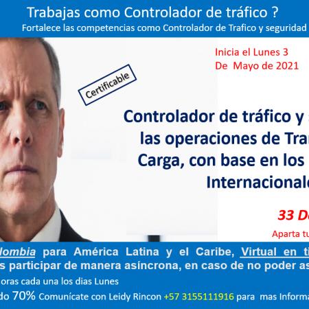 *PROXIMO A INICIAR* Lunes 3 de mayo de 2021 Controlador de tráfico y seguridad en las operaciones de Transporte de Carga, con base en los estandares Internacionales. Ficha 501