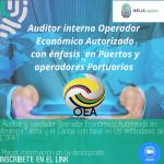 *PROXIMO A FINALIZAR*  Inicio el martes 15 de Junio -Auditor Interno Operador Economico Autorizado con enfasis en puertos y operadores portuarios en America Latina y el Caribe- Ficha 603